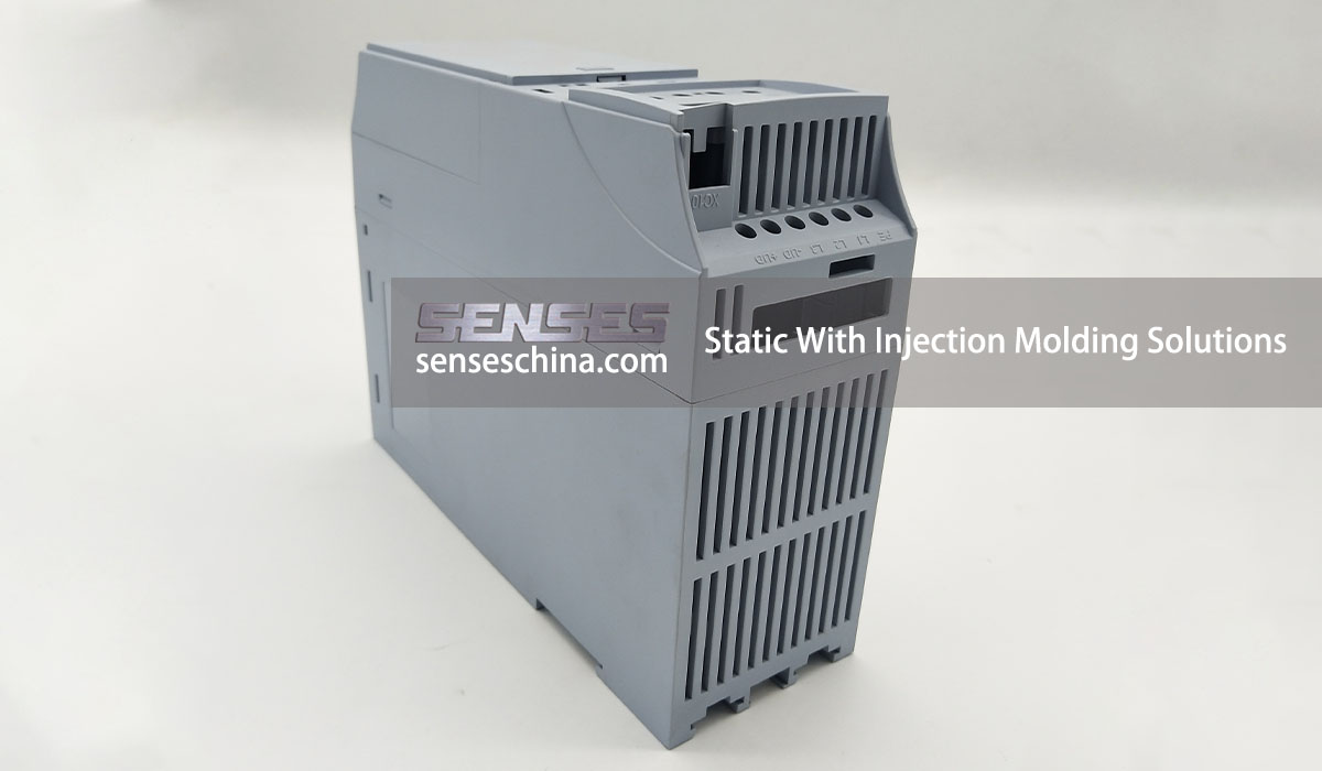 Static With Injection Molding Solutions